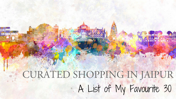 curated shopping in Jaipur - List of my favourite 30