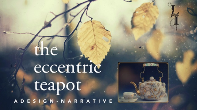 The Eccentric Teapot : A Design Narrative
