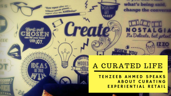 A curated life:  In conversation with Tehzeeb Ahmed
