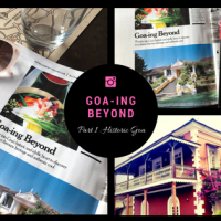 Goa-ing beyond, Part 1: an insider's  guide to historic Goa