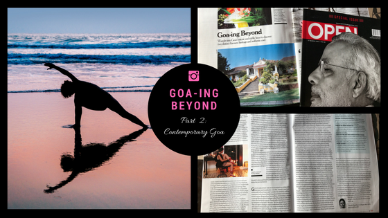 Goa-ing beyond, part 2 : A discerning traveller's ultimate guide to contemporaryGoa